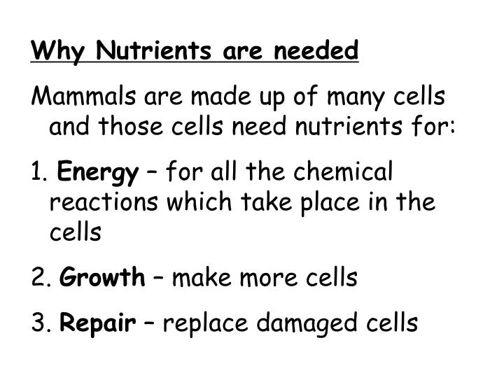Why Nutrients are needed