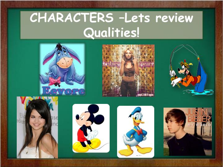 Characters lets review qualities