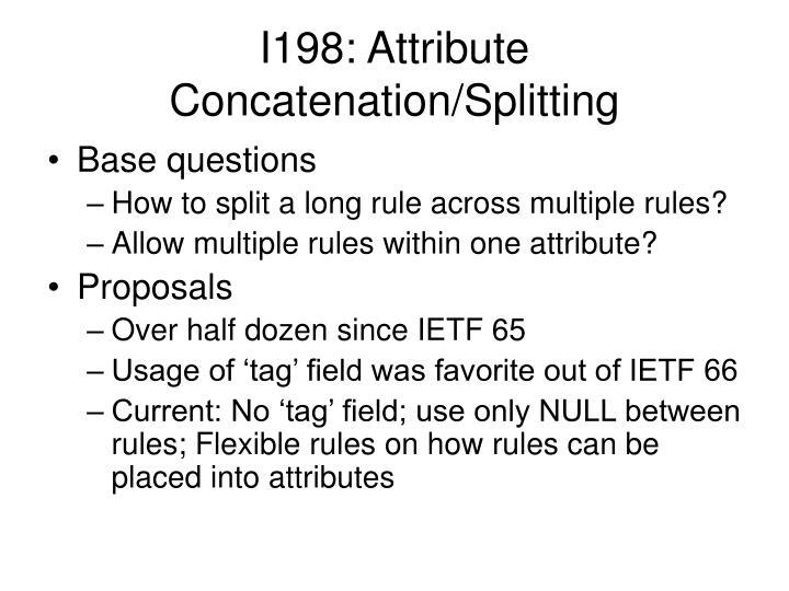 I198: Attribute Concatenation/Splitting