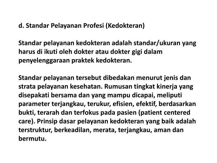 d. Standar Pelayanan Profesi (Kedokteran)