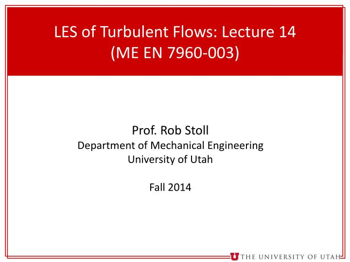 LES of Turbulent Flows: Lecture
