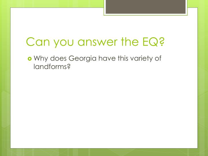 Can you answer the EQ?