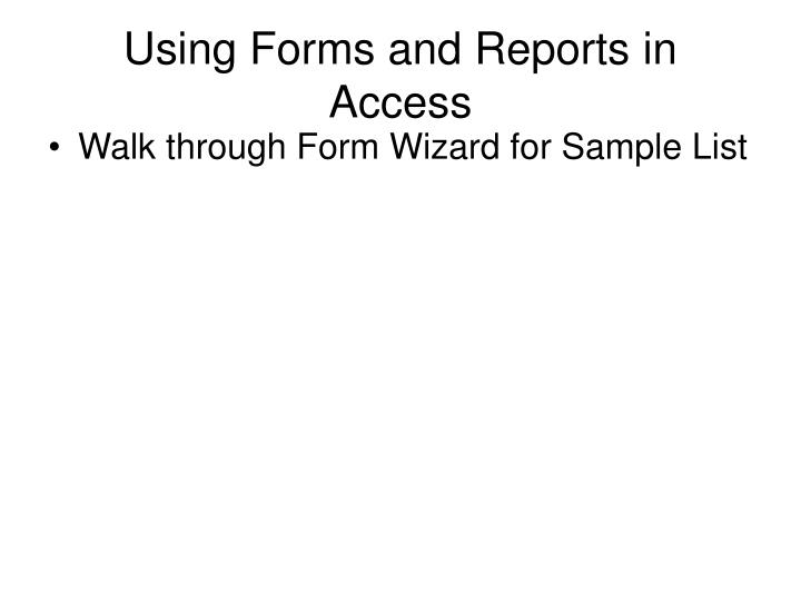 Using Forms and Reports in Access