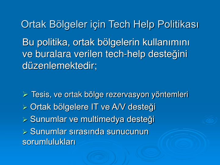 Ortak Bölgeler için Tech Help Politikası
