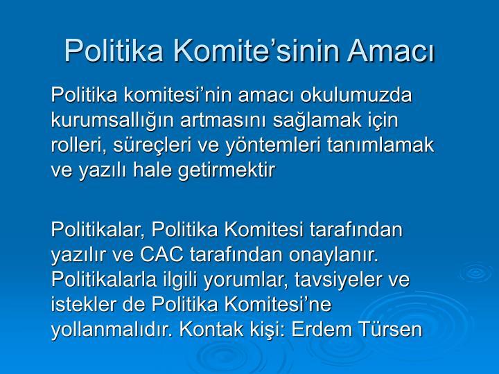 Politika Komite'sinin Amacı