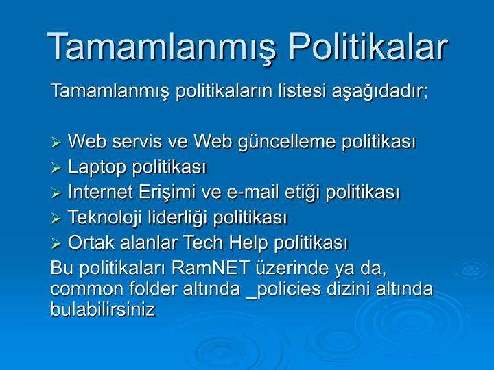 Tamamlanmış Politikalar