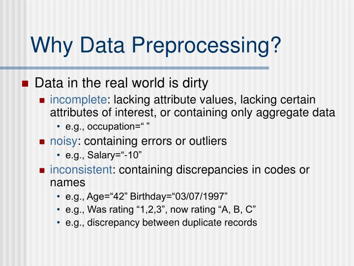 Why Data Preprocessing?