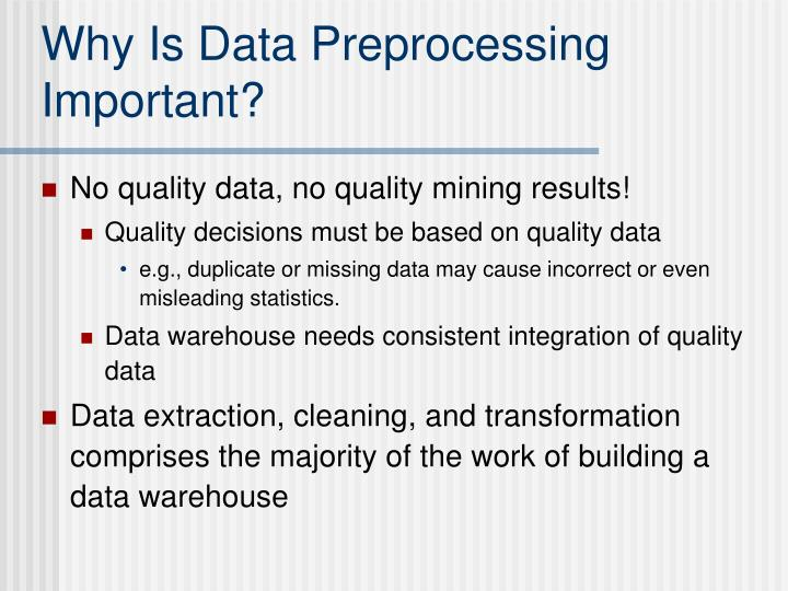 Why Is Data Preprocessing Important?