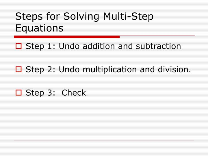 Steps for Solving Multi-Step Equations