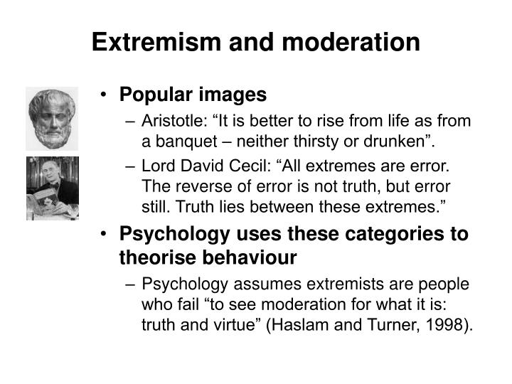 Extremism and moderation