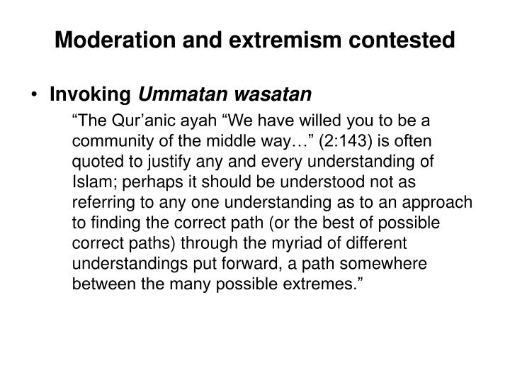 Moderation and extremism contested