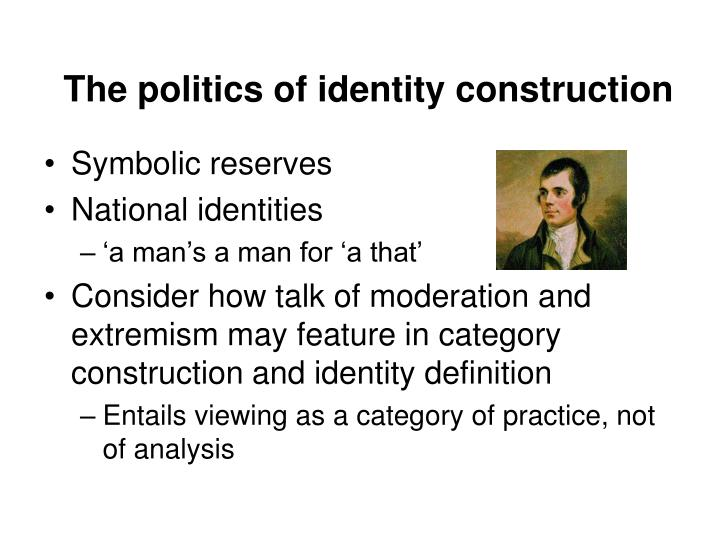 The politics of identity construction