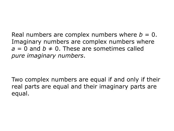 Real numbers are complex numbers where