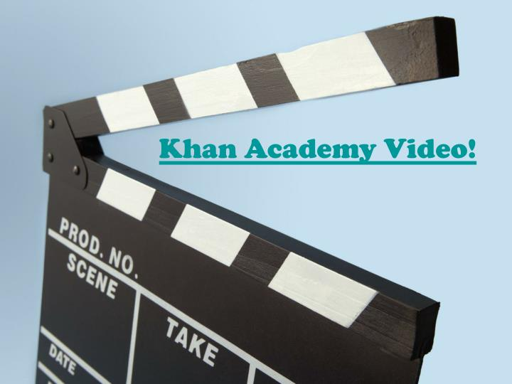 Khan Academy Video!
