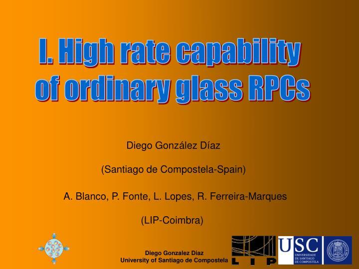 I. High rate capability