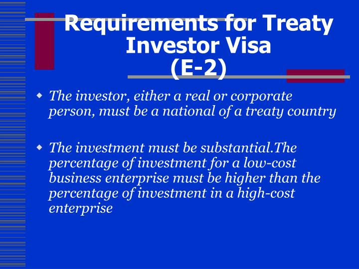 Requirements for Treaty Investor Visa