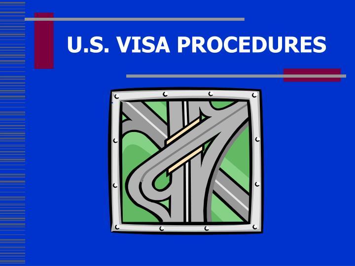U.S. VISA PROCEDURES