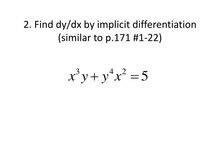 2 find dy dx by implicit differentiation similar to p 171 1 22