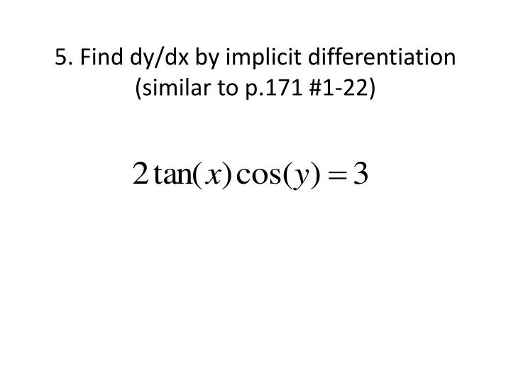 5. Find dy/dx by implicit differentiation