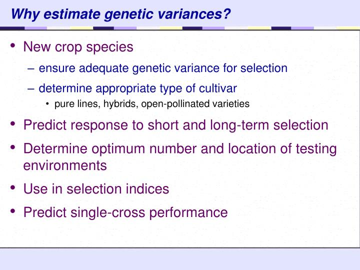 Why estimate genetic variances