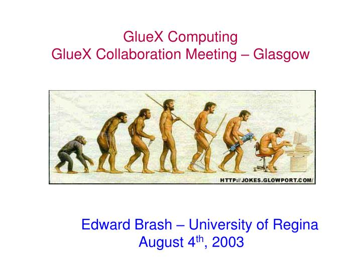 Gluex computing gluex collaboration meeting glasgow