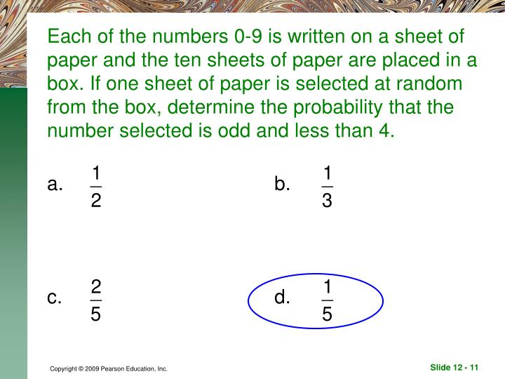 Each of the numbers 0-9 is written on a sheet of paper and the ten sheets of paper are placed in a box. If one sheet of paper is selected at random from the box, determine the probability that the number selected is odd and less than 4.