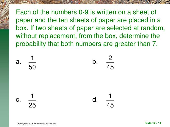 Each of the numbers 0-9 is written on a sheet of paper and the ten sheets of paper are placed in a box. If two sheets of paper are selected at random, without replacement, from the box, determine the probability that both numbers are greater than 7.