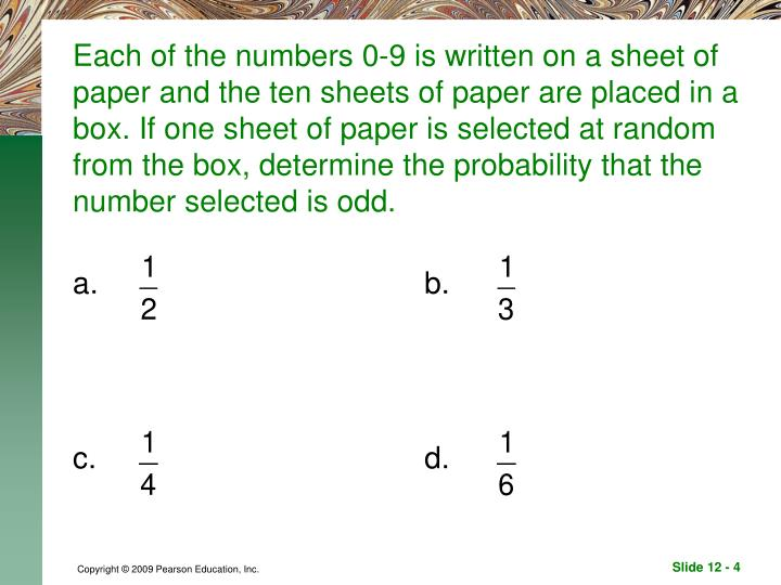 Each of the numbers 0-9 is written on a sheet of paper and the ten sheets of paper are placed in a box. If one sheet of paper is selected at random from the box, determine the probability that the number selected is odd.