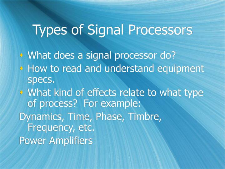 Types of Signal Processors