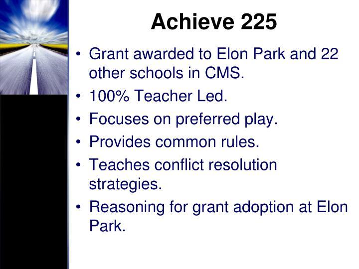 Achieve 225
