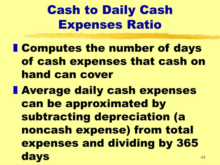 Cash to Daily Cash       Expenses Ratio