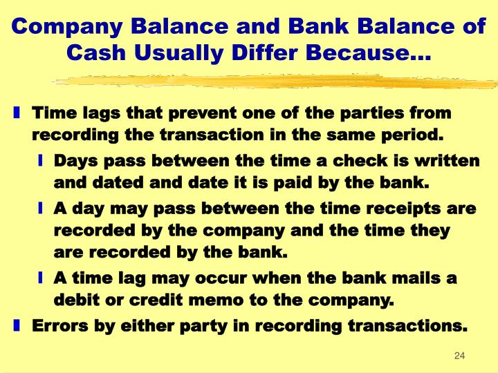 Company Balance and Bank Balance of Cash Usually Differ Because...