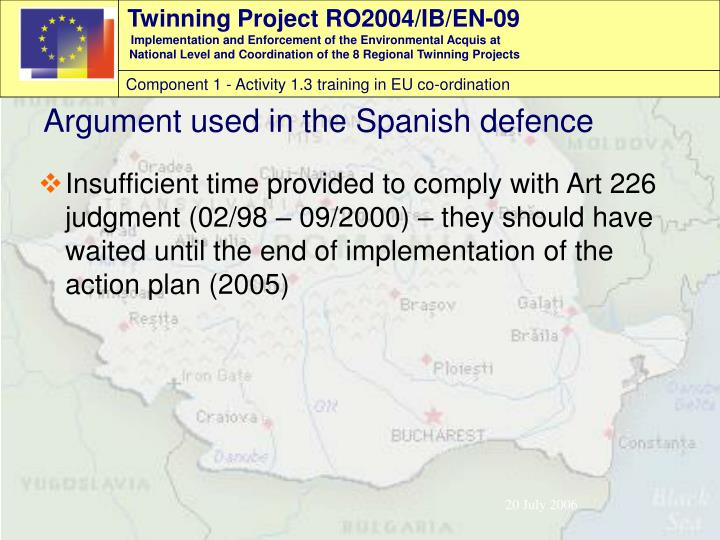 Insufficient time provided to comply with Art 226 judgment (02/98 – 09/2000) – they should have waited until the end of implementation of the action plan (2005)
