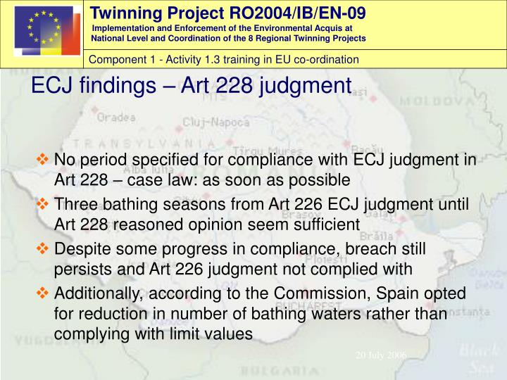 No period specified for compliance with ECJ judgment in Art 228 – case law: as soon as possible