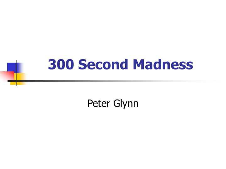 300 second madness