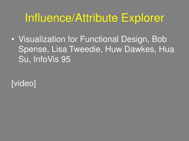 Influence/Attribute Explorer