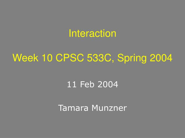 interaction week 10 cpsc 533c spring 2004