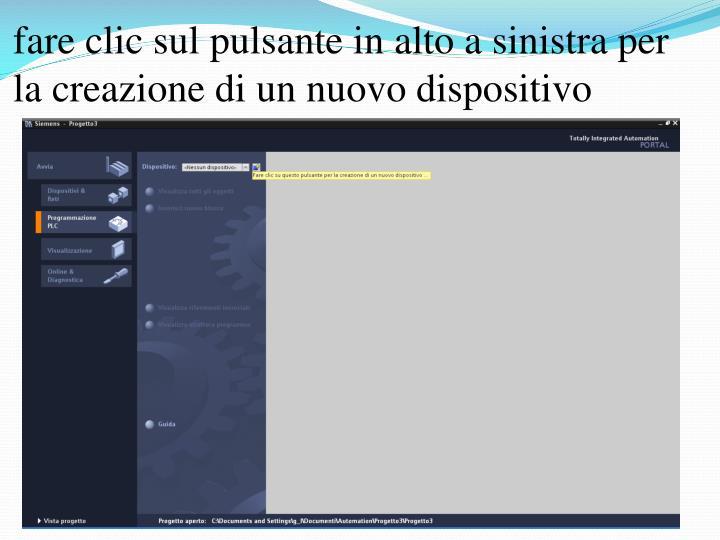 fare clic sul pulsante in alto a sinistra per la creazione di un nuovo dispositivo