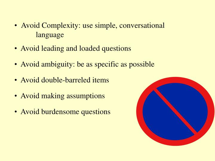 Avoid Complexity: use simple, conversational                     language