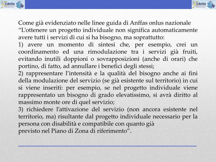 Come gi evidenziato nelle linee guida di Anffas onlus nazionale