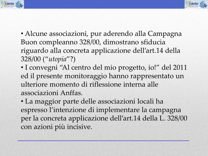 Alcune associazioni, pur aderendo alla Campagna Buon compleanno 328/00, dimostrano sfiducia riguardo alla concreta applicazione dellart.14 della 328/00 (
