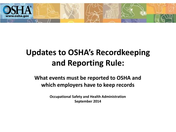 Updates to osha s recordkeeping and reporting rule