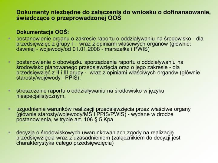 Dokumenty niezbdne do zaczenia do wniosku o dofinansowanie, wiadczce o przeprowadzonej OO