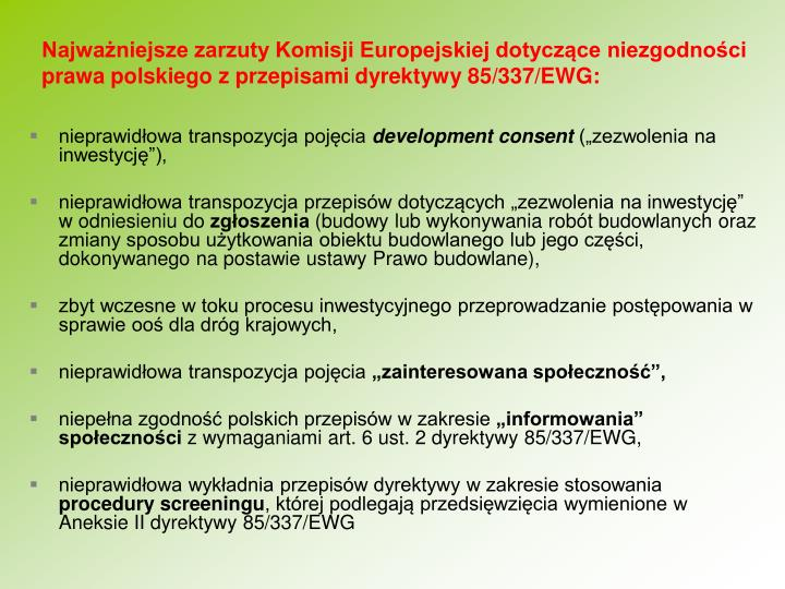 Najwaniejsze zarzuty Komisji Europejskiej dotyczce niezgodnoci prawa polskiego z przepisami dyrektywy 85/337/EWG: