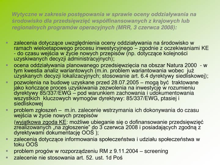 Wytyczne w zakresie postpowania w sprawie oceny oddziaywania na rodowisko dla przedsiwzi wspfinansowanych z krajowych lub regionalnych programw operacyjnych (MRR, 3 czerwca 2008):