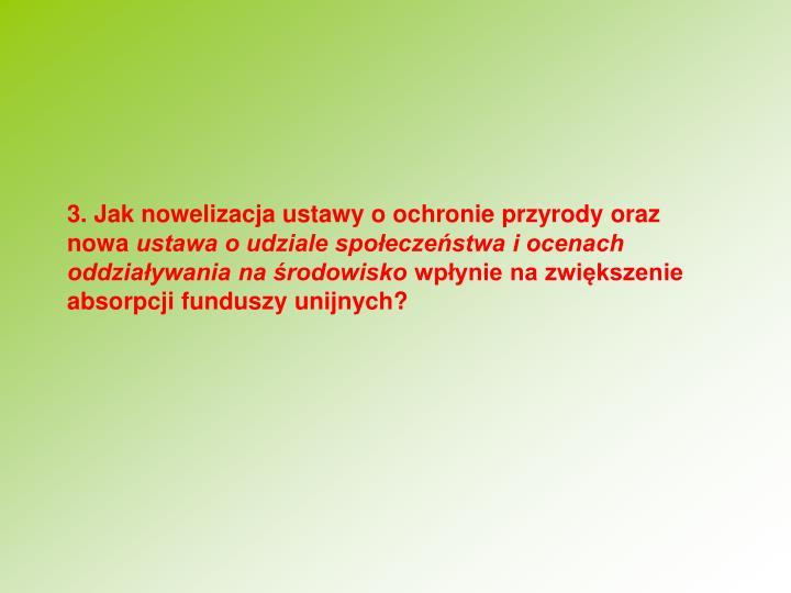 3. Jak nowelizacja ustawy o ochronie przyrody oraz nowa
