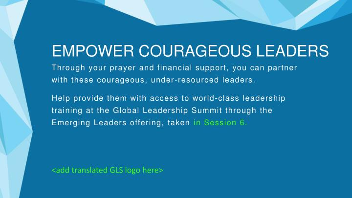EMPOWER COURAGEOUS LEADERS