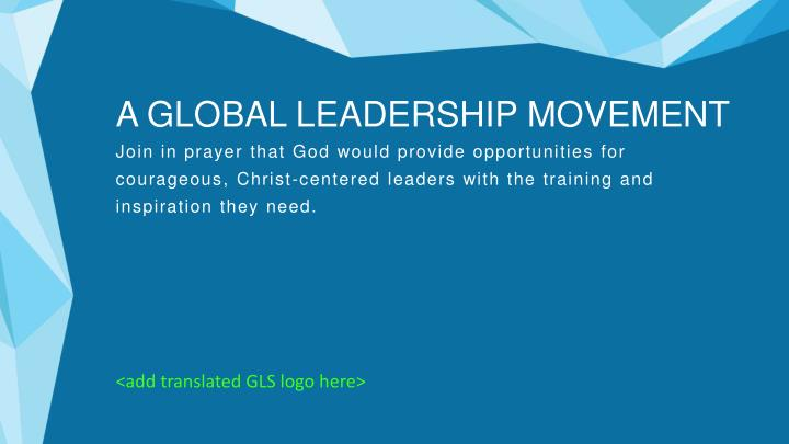 A GLOBAL LEADERSHIP MOVEMENT