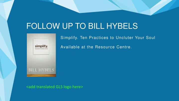 FOLLOW UP TO BILL HYBELS