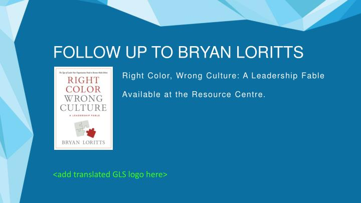 FOLLOW UP TO BRYAN LORITTS